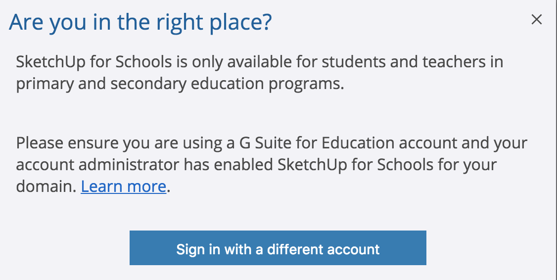 To launch SketchUp for Schools, click the icon in your Google navigation menu
